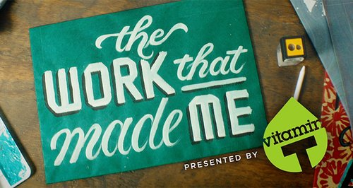 The Work That Made Me: Part 3 of Our Video Series with Top Creatives image