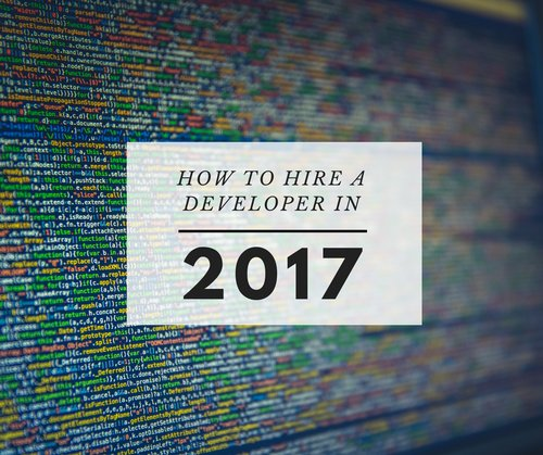 How to Hire A Developer in 2017 image
